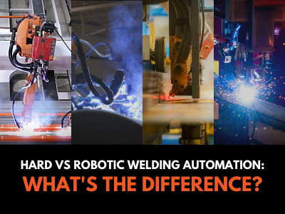 Hard Vs Robotic Welding Automation - What's the Difference