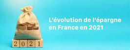 Quelques points de réflexion sur l'évolution de l'épargne en France en 2021