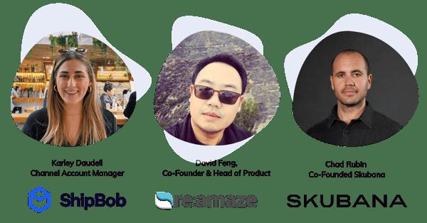 Speakers from Skubana,reamaze and Shipbob