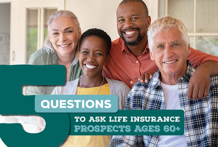 5 Questions to Ask Life Insurance Prospects Ages 60+