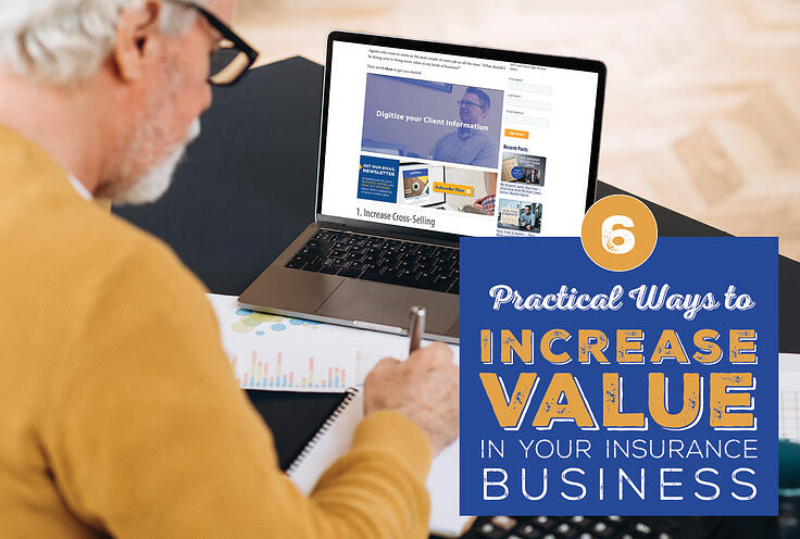 6 Practical Ways to Increase Value in Your Insurance Business
