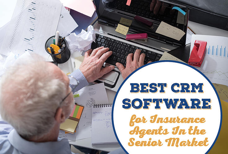 Best CRM Software for Insurance Agents In the Senior Market