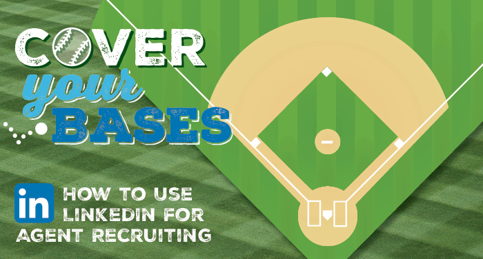 Cover Your Bases: How to Use LinkedIn for Agent Recruiting