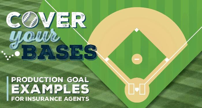 Cover Your Bases: Production Goal Examples for Insurance Agents