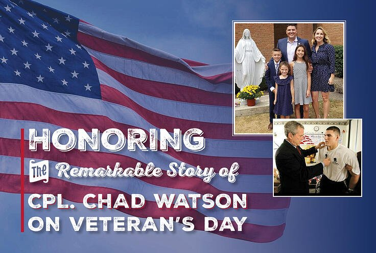 Honoring the Remarkable Story of Cpl. Chad Watson on Veteran's Day