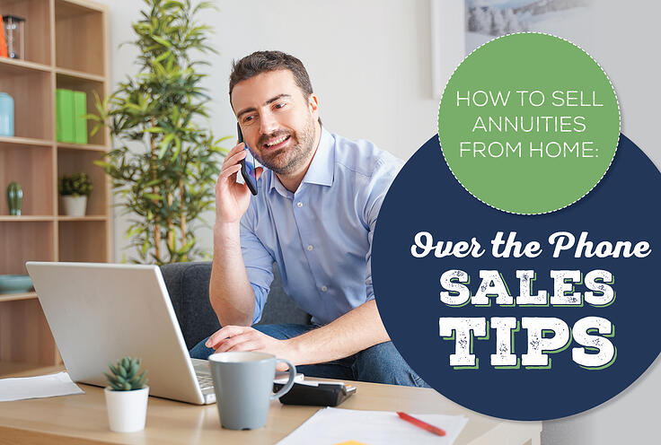 How to Sell Annuities From Home: Over the Phone Sales Tips