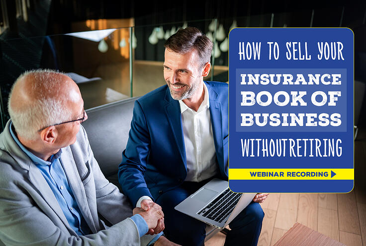 How to Sell Your Insurance Book of Business Without Retiring