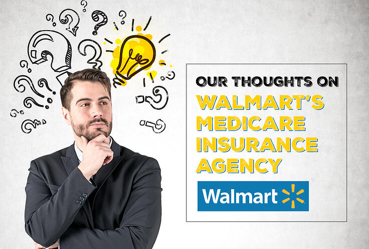 Our Thoughts on Walmart's Medicare Insurance Agency