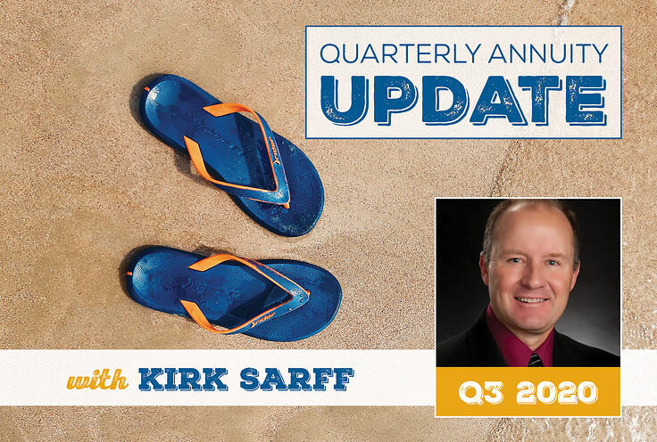 Quarterly Annuity Update with Kirk Sarff | Q3 2020