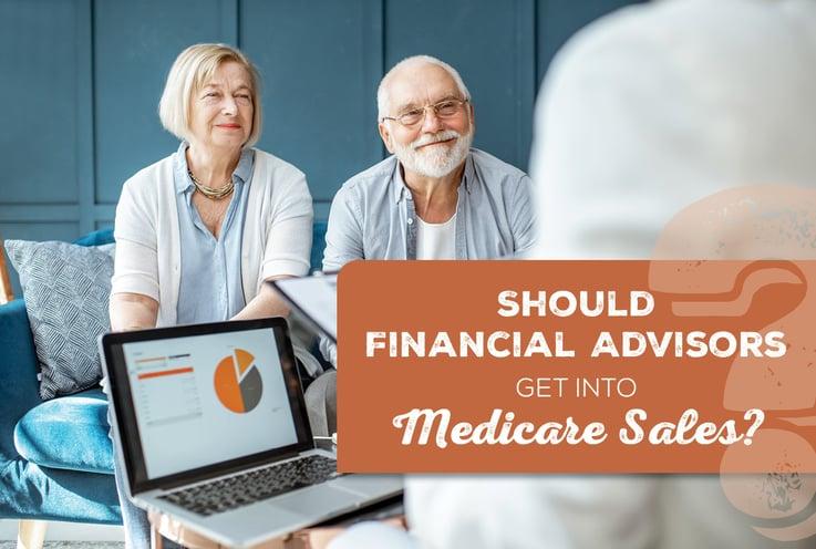 Should Financial Advisors Get Into Medicare Sales?