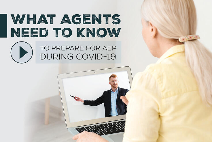 What Agents Need to Know to Prepare for AEP During COVID-19