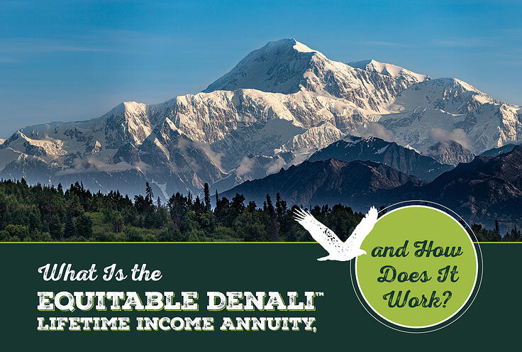 What Is the Equitable Denali™ Lifetime Income Annuity, and How Does It Work?