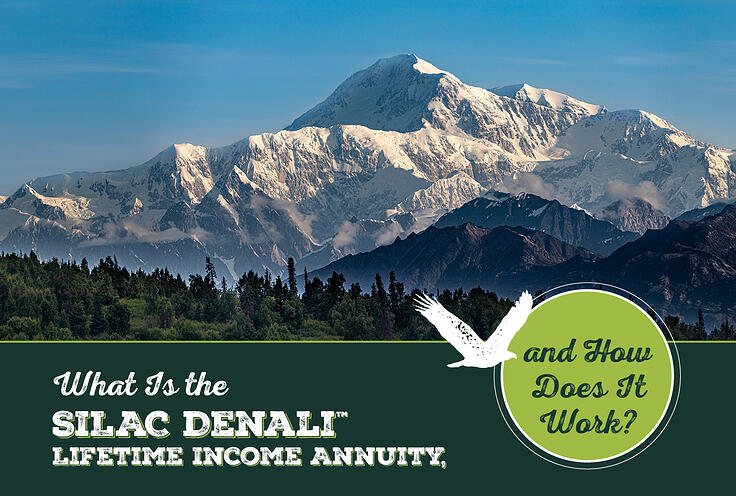 What Is the SILAC Denali™ Lifetime Income Annuity, and How Does It Work?