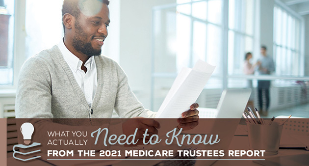 What You Actually Need to Know From the 2021 Medicare Trustees Report