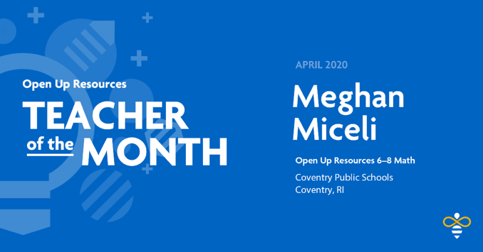Open Up Resources Math Teacher of the Month Meghan Miceli