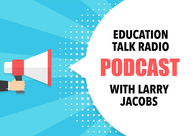 education-talk-radio-larry-jacobs