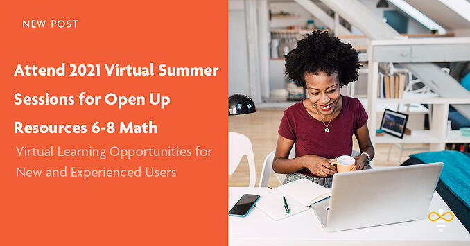 Virtual Summer Sessions for Open Up Resources 6-8 Math