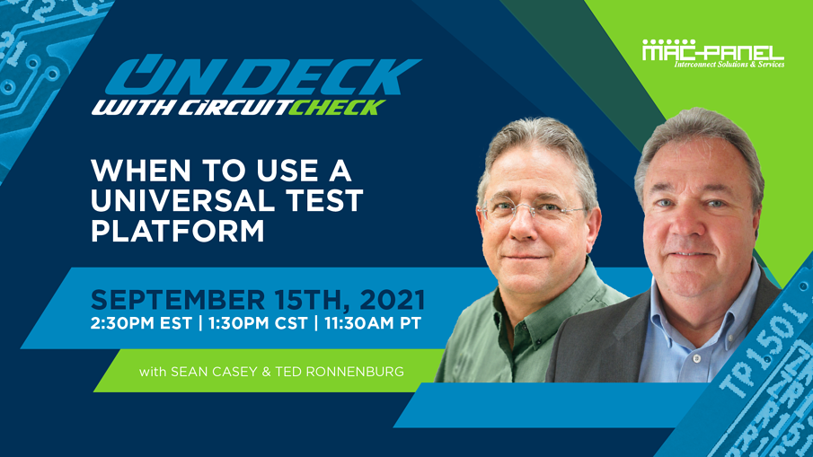 On Deck with Circuit Check - When To Use a Universal Test Platform