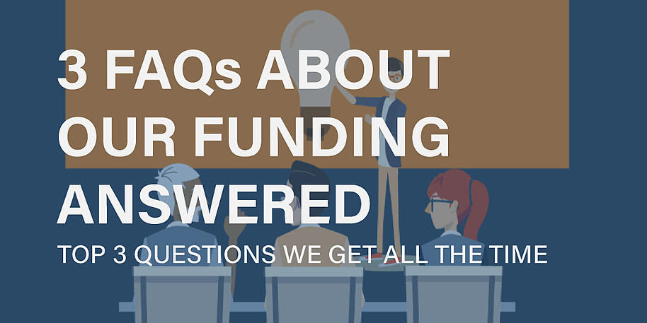 3 frequently asked questions about our funding answered