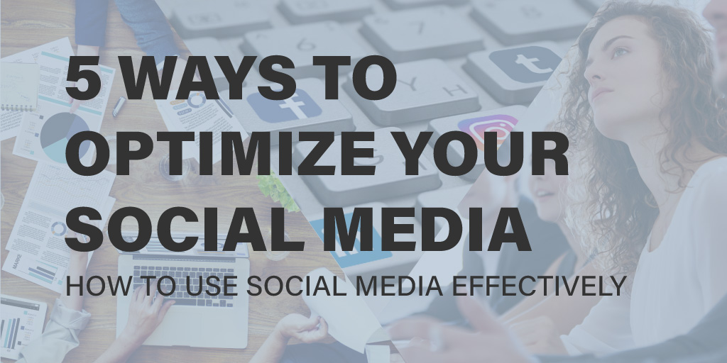 How to optimize social media: Why it is crucial for brand awareness, and how to do it effectively.