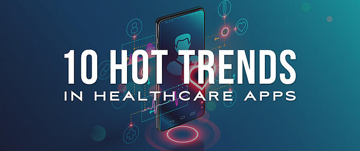 """Tech-y Illustration of a smartphone with healthcare related icons glowing around it with overlaid text that reads, """"10 Hot Trends in Healthcare Apps"""""""