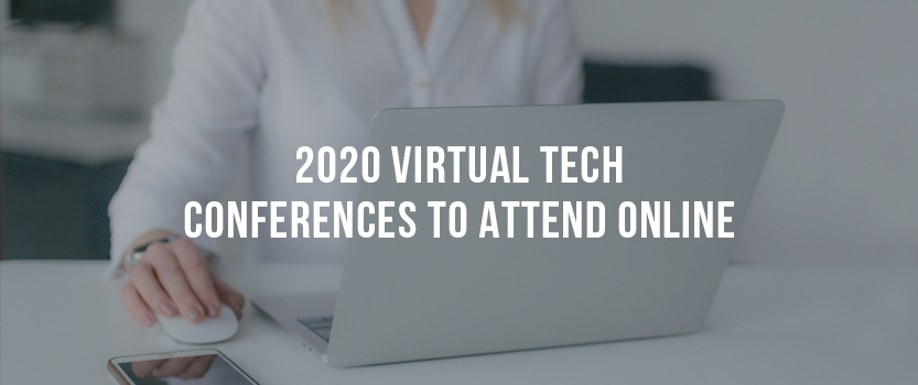 "Woman using laptop with overlaid text that reads, ""2020 Virtual Tech Conferences to Attend Online"""