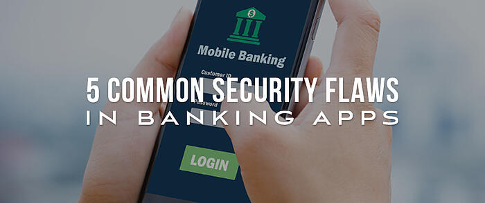 """Hands holding a smartphone with a mobile banking login screen and overlaid text that reads, """"5 Common Security Flaws in Banking Apps"""""""