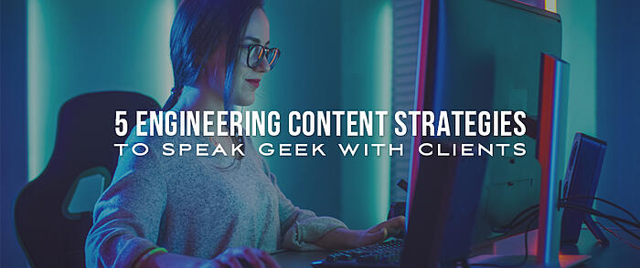 "Woman wearing glasses who is sitting in front of a computer monitor in a room lit with neon blue and red lights, and overlaid text that reads, ""5 Engineering Content Strategies to Speak Geek With Clients"""