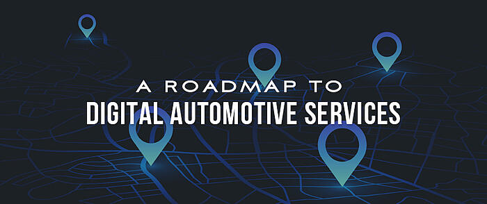 """Blue digital, glowing GPS location pin icons with overlaid text that reads, """"A Roadmap to Digital Automotive Services"""""""