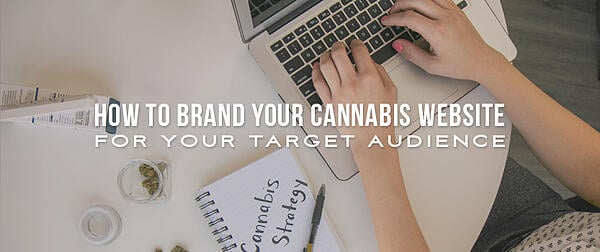How to Brand Your Cannabis Website for Your Target Audience