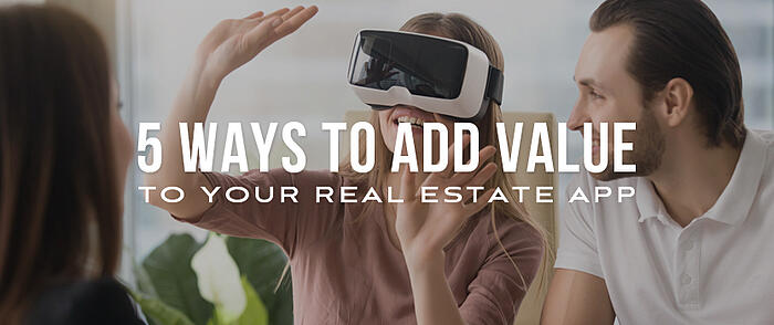 """Woman wearing a VR headset while reaching out with her arms, seated next to a man and woman in an office with overlaid text that reads, """"5 Ways to Add Value to Your Real Estate App"""""""