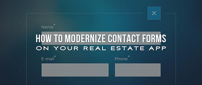 """Website contact form with overlaid text that reads, """"How to Modernize Contact Forms on Your Real Estate App"""""""