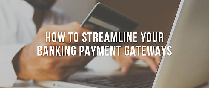 """Person holding a debit card and making a payment on a laptop with overlaid text that reads, """"How to Streamline Your Banking Payment Gateways"""""""