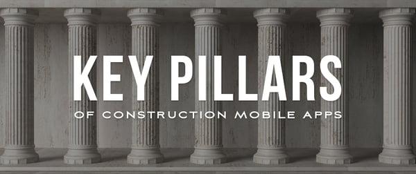 Key Pillars of Construction Mobile Apps