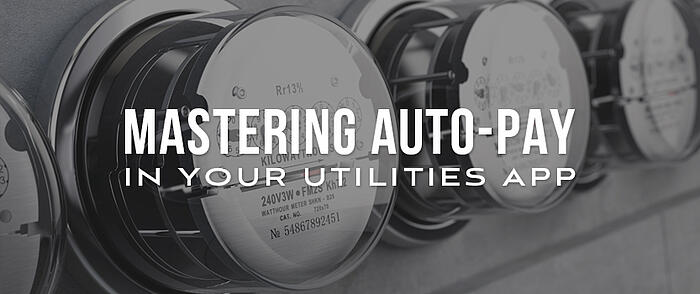 """Row of utility meters with overlaid text that reads, """"Mastering Auto-Pay in Your Utilities App"""""""