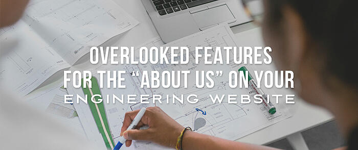 """An engineer draws on a technical drawing with a laptop sitting nearby and overlaid text that reads, """"Overlooked Features for the """"About Us"""" on Your Engineering Website"""""""