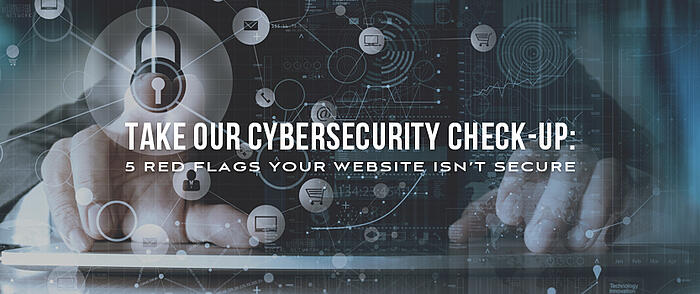 """Person's hands on keyboard with floating computer security icons and overlaid text that reads, """"Take Our Cybersecurity Check-Up: 5 Red Flags Your Website Isn't Secure"""""""