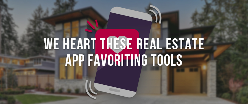 We Heart These Real Estate App Favoriting Tools