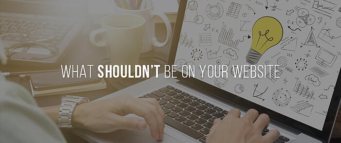 """Hands using a laptop with an image of a lightbulb surrounded by other drawings on screen and overlaid text that reads, """"What Shouldn't Be On Your Website"""""""