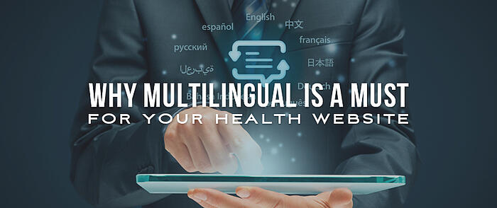 "Person wearing a suit using an iPad with digital language options floating above the screen and overlaid text that reads, ""Why Multilingual is a Must for Your Health Website"""
