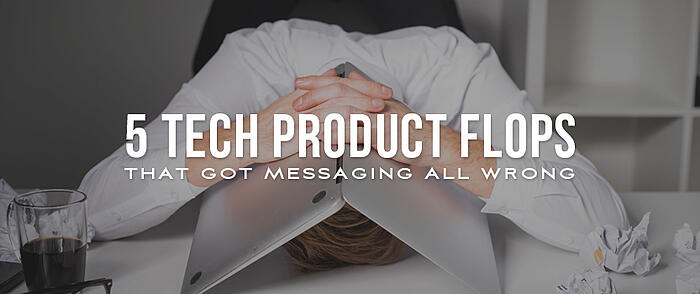 """Person with their head on a table with a laptop and their hands folded on top in a look of failure with overlaid text that reads, """"5 Tech Product Flops That Got Messaging All Wrong"""""""