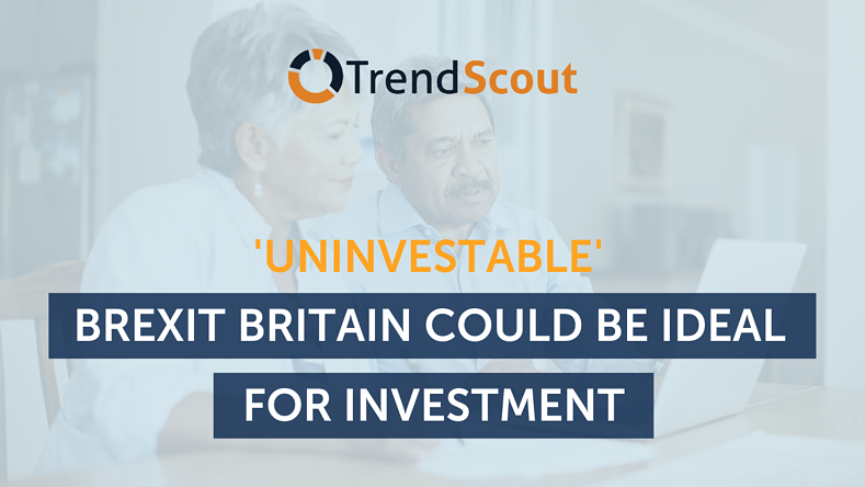'Uninvestable' Brexit Britain could be ideal for Investment