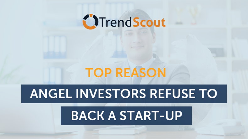 Top Reasons Angel Investors refuse to back a Start-up