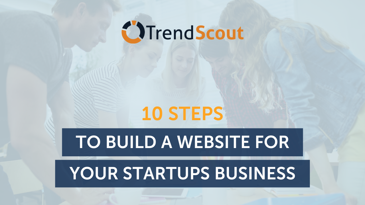 10 Steps to Build a Website For Your Startups Business