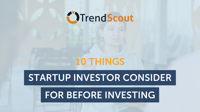 10 Things Startup Investors Consider for Before Investing