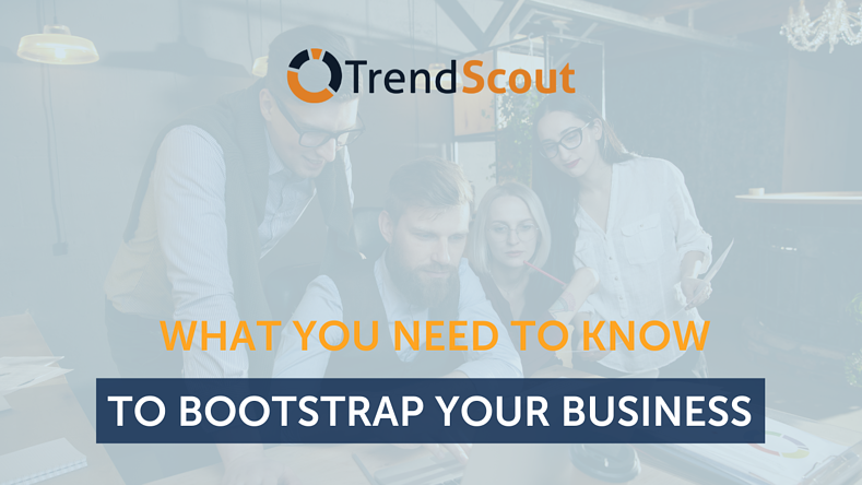 What You Need To Know To Bootstrap Your Business