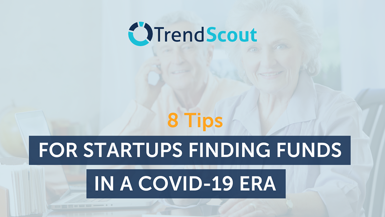 8 Tips for Startups Finding Funds in a COVID-19 Era