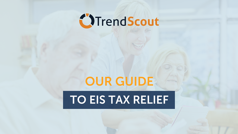 Our Guide to EIS Tax Relief