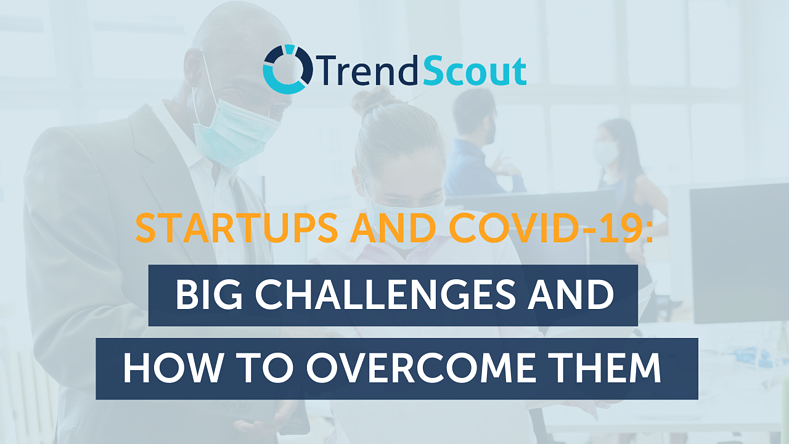Startups and COVID-19: Big Challenges And How To Overcome Them