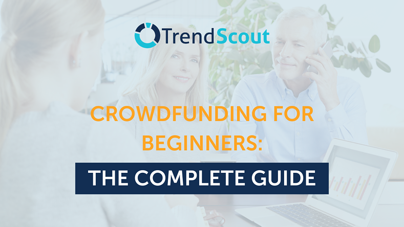 Crowdfunding for Beginners: The Complete Guide